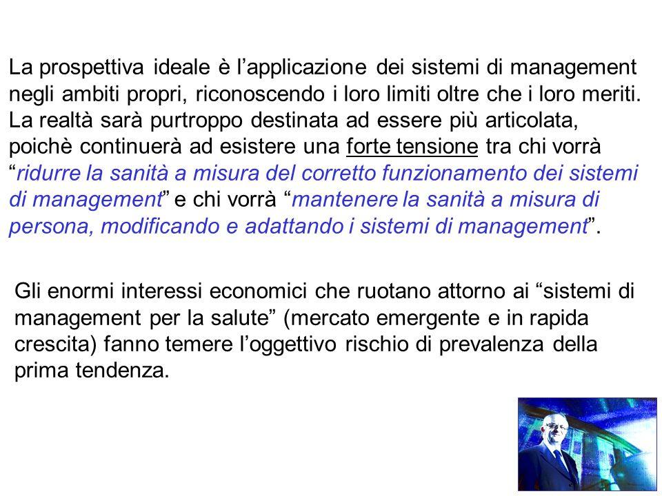 La prospettiva ideale è l'applicazione dei sistemi di management negli ambiti propri, riconoscendo i loro limiti oltre che i loro meriti.
