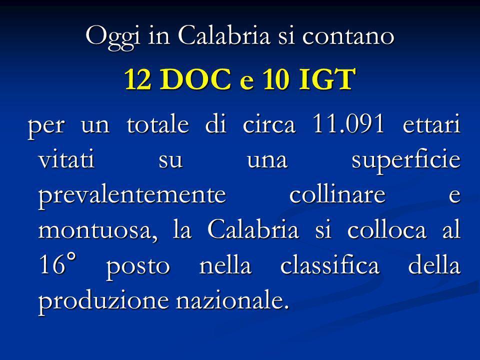 Le DOC più note sono: - - Cirò: la DOC più conosciuta è senz'altro la Cirò, in provincia di Crotone.