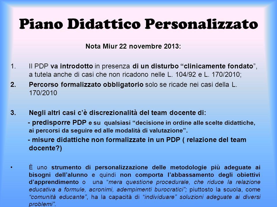 """Piano Didattico Personalizzato Nota Miur 22 novembre 2013: Nota Miur 22 novembre 2013: 1.Il PDP va introdotto in presenza di un disturbo """"clinicamente"""