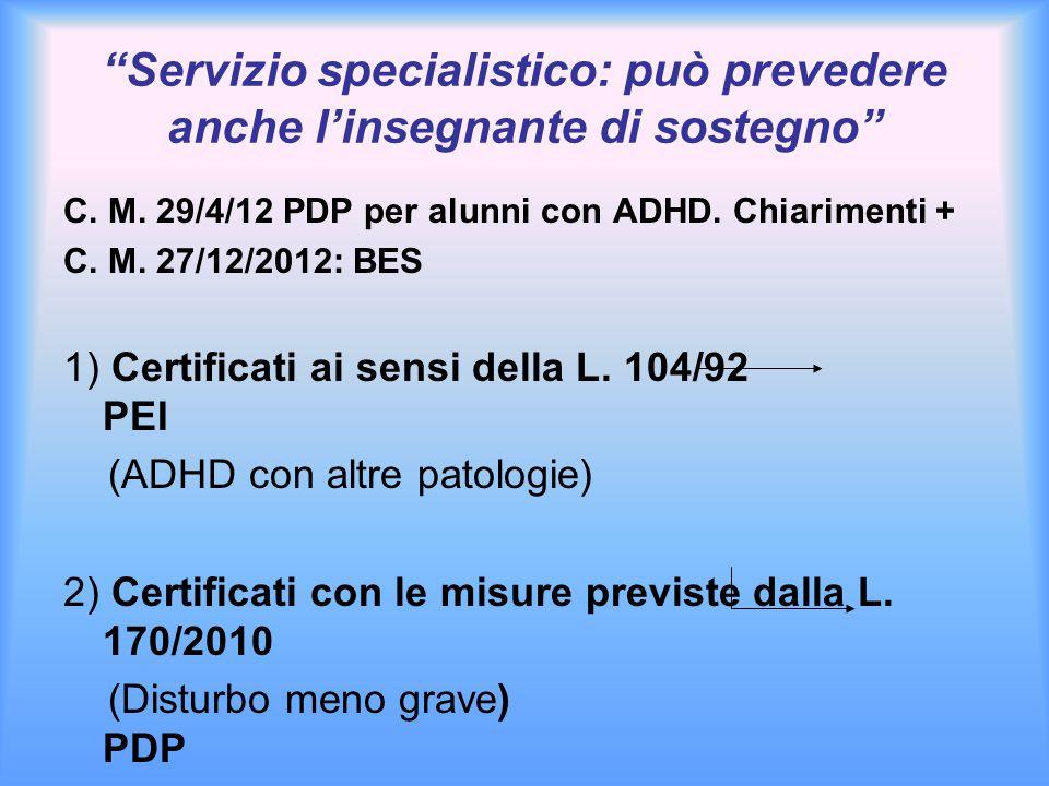 """""""Servizio specialistico: può prevedere anche l'insegnante di sostegno"""" C. M. 29/4/12 PDP per alunni con ADHD. Chiarimenti + C. M. 27/12/2012: BES 1) C"""