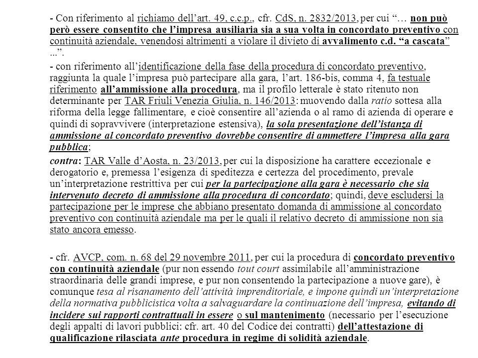 """- Con riferimento al richiamo dell'art. 49, c.c.p., cfr. CdS, n. 2832/2013, per cui """"… non può però essere consentito che l'impresa ausiliaria sia a s"""