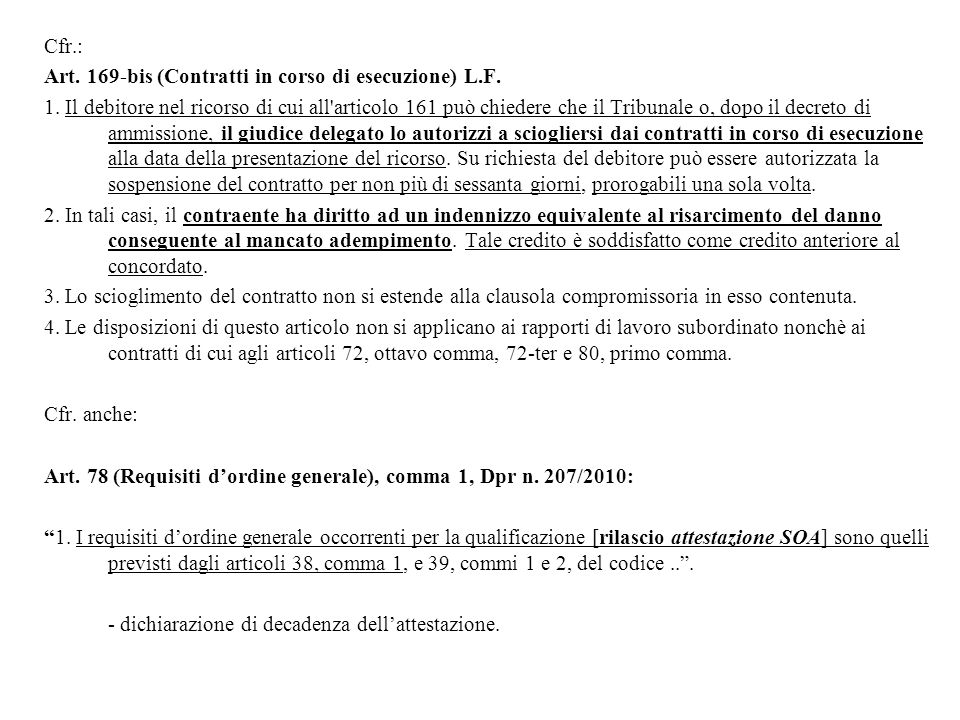 Cfr.: Art.169-bis (Contratti in corso di esecuzione) L.F.