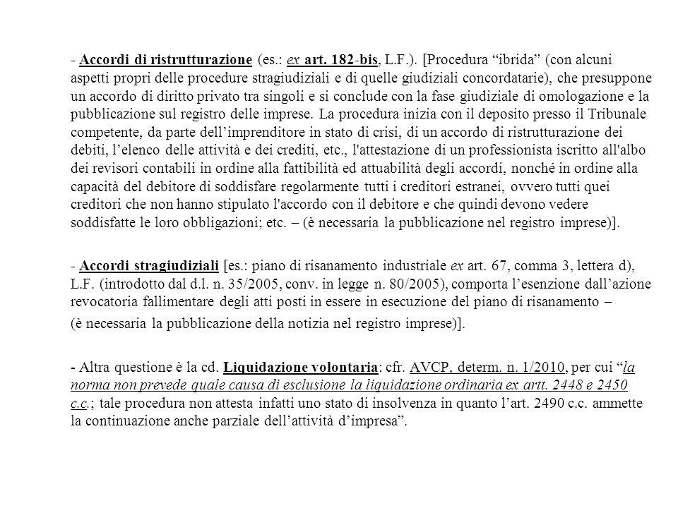 """- Accordi di ristrutturazione (es.: ex art. 182-bis, L.F.). [Procedura """"ibrida"""" (con alcuni aspetti propri delle procedure stragiudiziali e di quelle"""