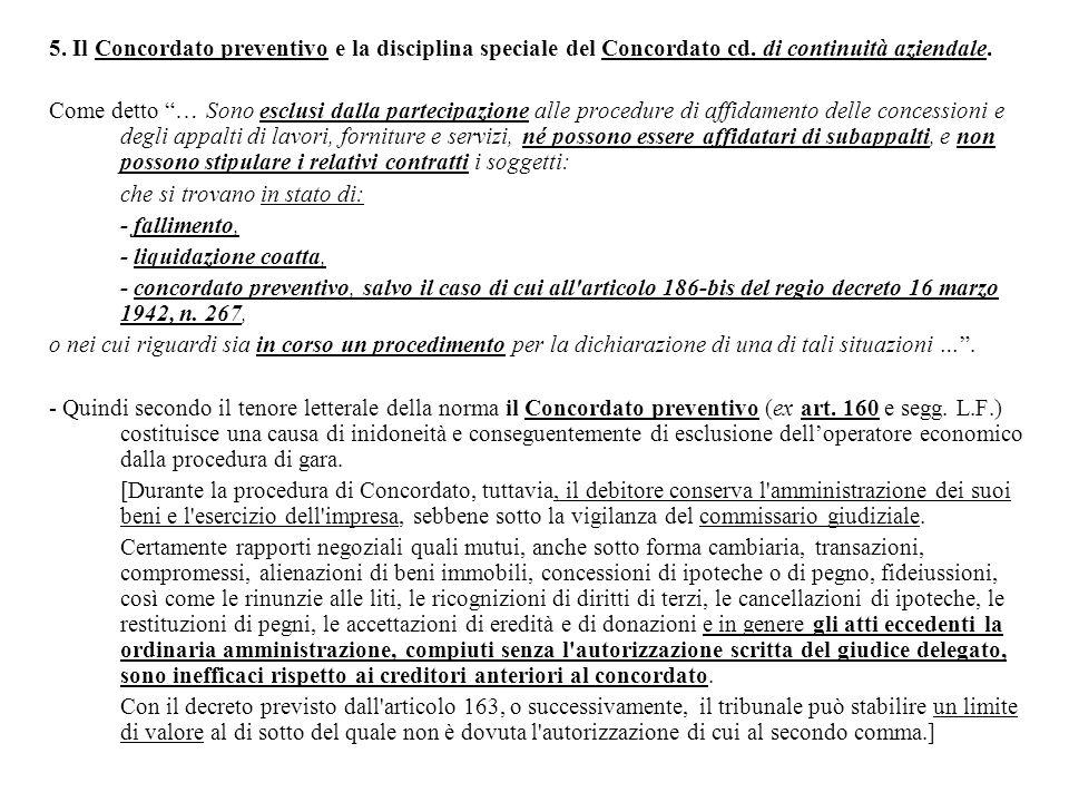 """5. Il Concordato preventivo e la disciplina speciale del Concordato cd. di continuità aziendale. Come detto """"… Sono esclusi dalla partecipazione alle"""