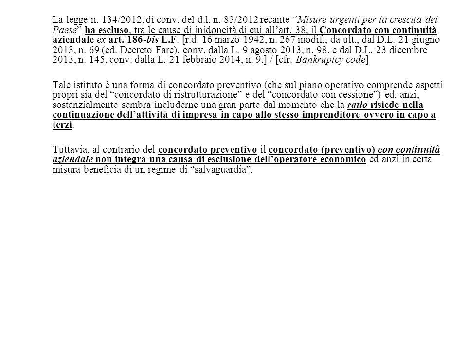 """La legge n. 134/2012, di conv. del d.l. n. 83/2012 recante """"Misure urgenti per la crescita del Paese"""" ha escluso, tra le cause di inidoneità di cui al"""