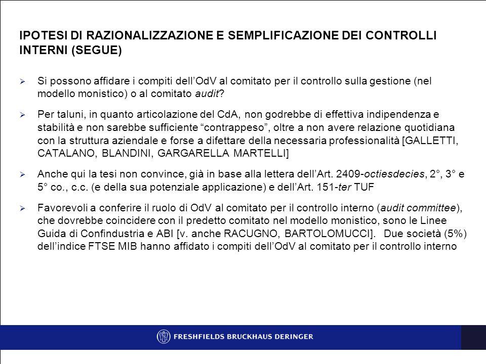  Si possono affidare i compiti dell'OdV al comitato per il controllo sulla gestione (nel modello monistico) o al comitato audit.