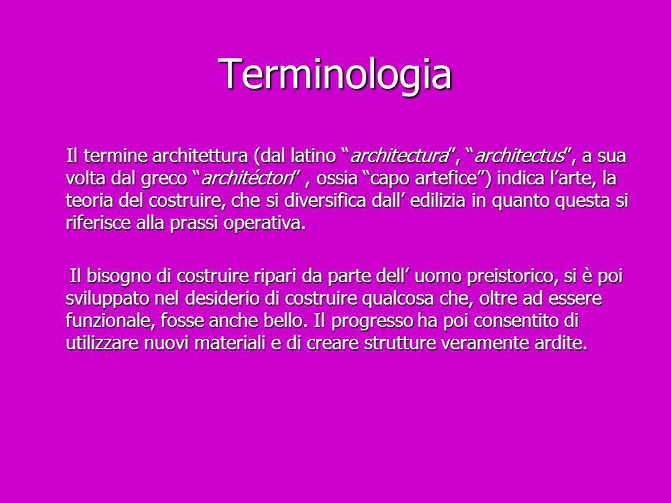 """Terminologia Il termine architettura (dal latino """"architectura"""", """"architectus"""", a sua volta dal greco """"architécton"""", ossia """"capo artefice"""") indica l'a"""