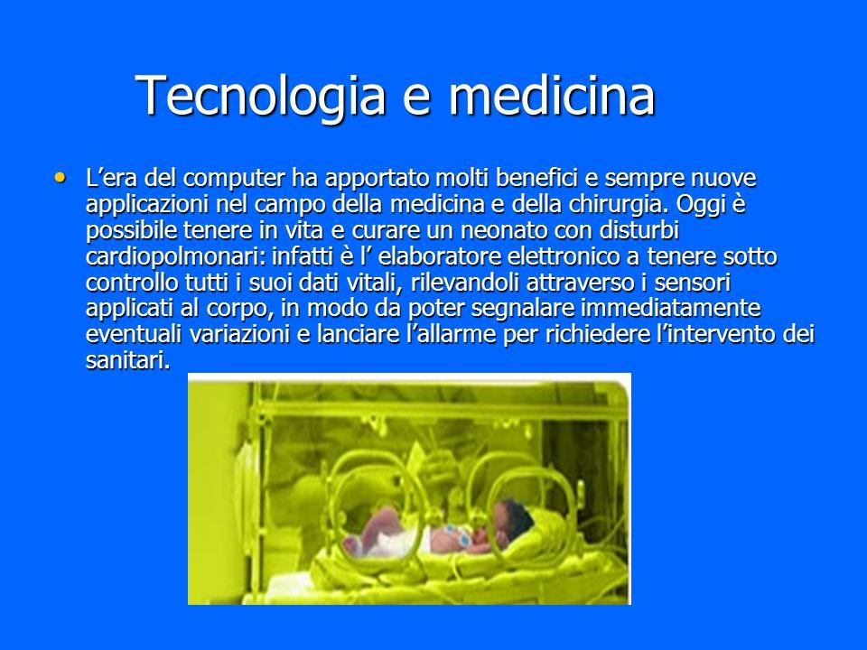 Tecnologia e medicina Tecnologia e medicina L'era del computer ha apportato molti benefici e sempre nuove applicazioni nel campo della medicina e dell