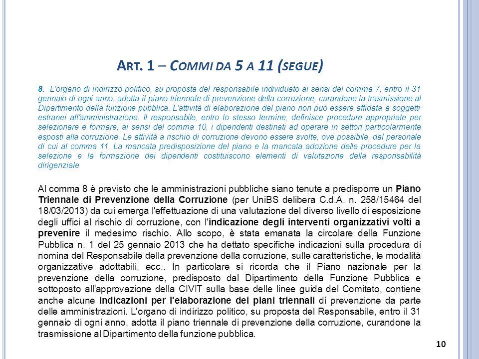 8. L'organo di indirizzo politico, su proposta del responsabile individuato ai sensi del comma 7, entro il 31 gennaio di ogni anno, adotta il piano tr