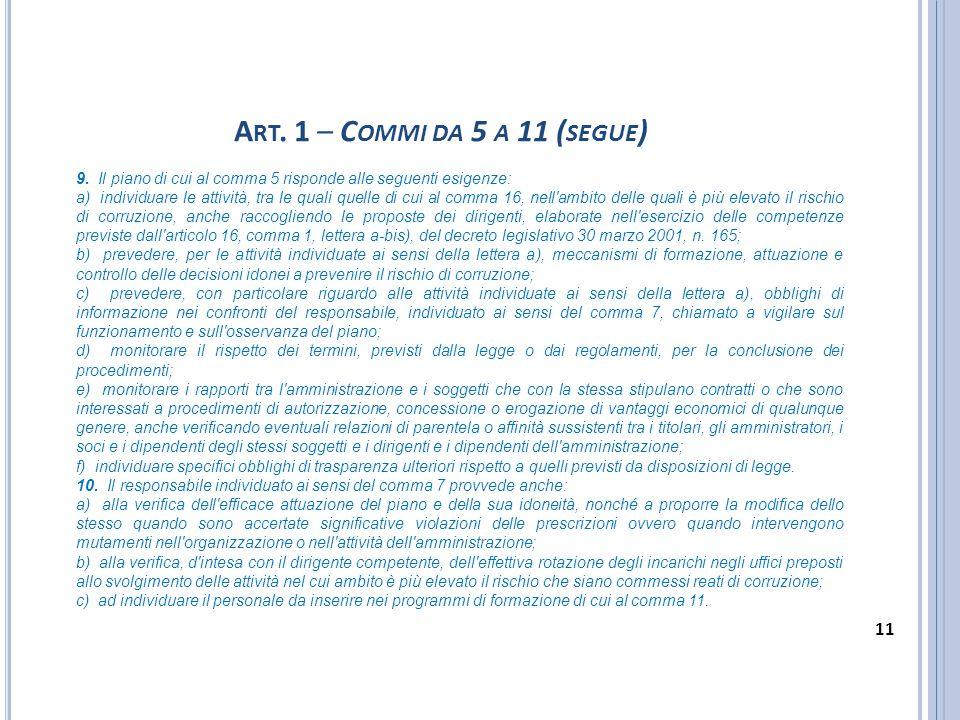 9. Il piano di cui al comma 5 risponde alle seguenti esigenze: a) individuare le attività, tra le quali quelle di cui al comma 16, nell'ambito delle q