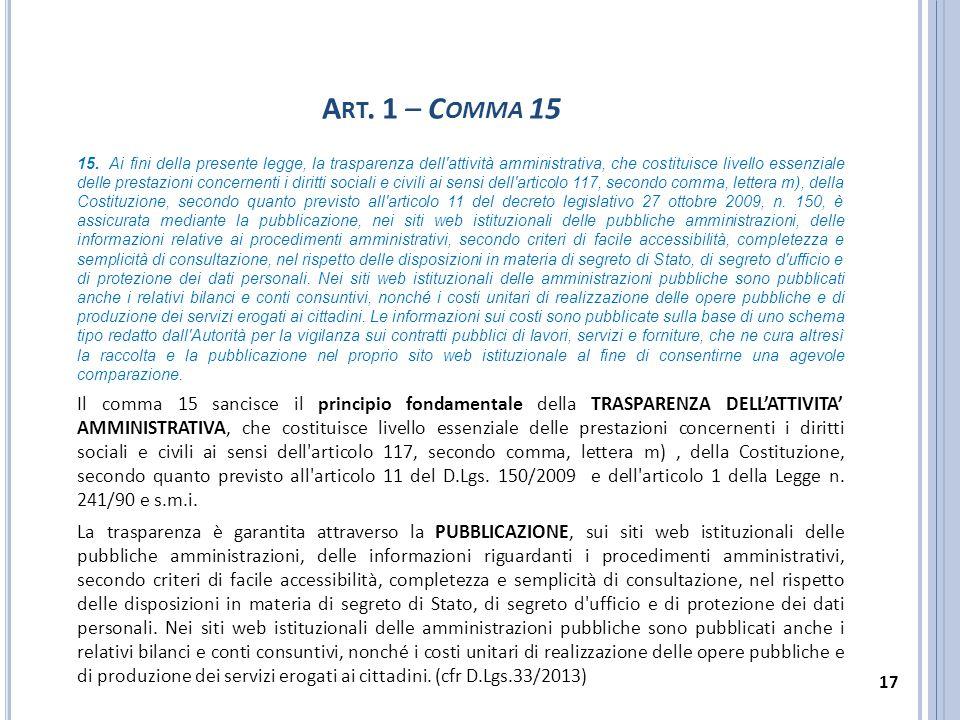 A RT. 1 – C OMMA 15 15. Ai fini della presente legge, la trasparenza dell'attività amministrativa, che costituisce livello essenziale delle prestazion
