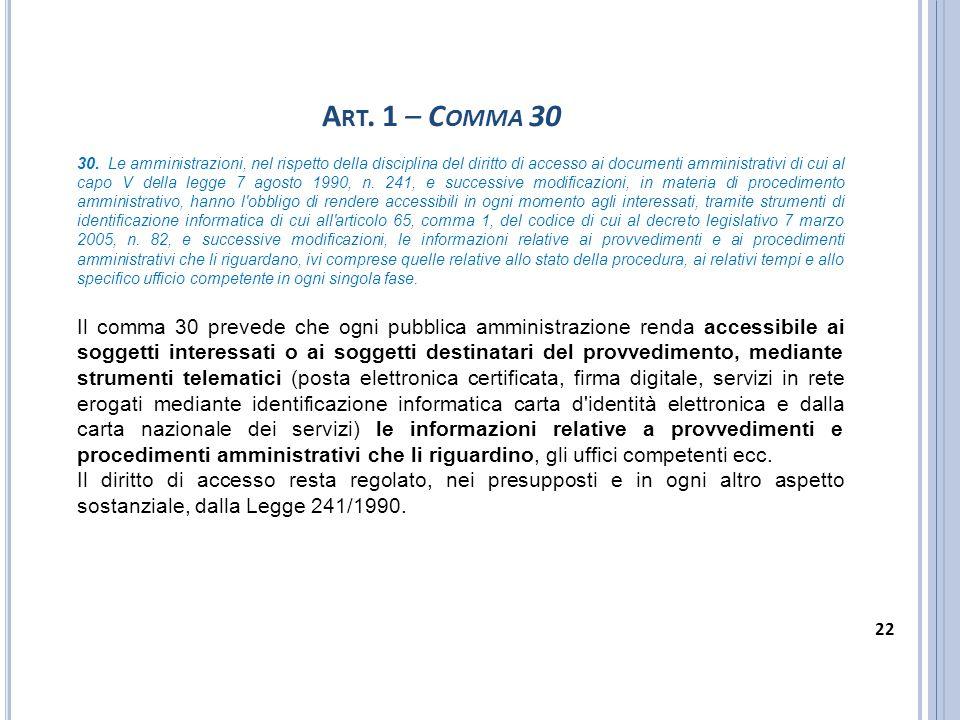 A RT. 1 – C OMMA 30 30. Le amministrazioni, nel rispetto della disciplina del diritto di accesso ai documenti amministrativi di cui al capo V della le
