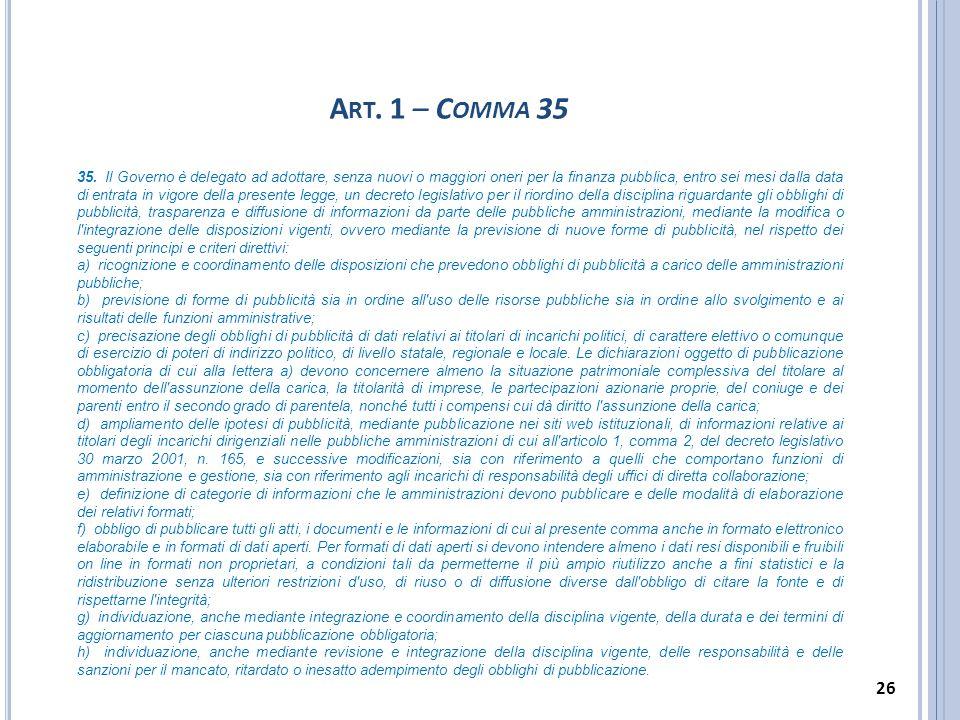 A RT. 1 – C OMMA 35 35. Il Governo è delegato ad adottare, senza nuovi o maggiori oneri per la finanza pubblica, entro sei mesi dalla data di entrata