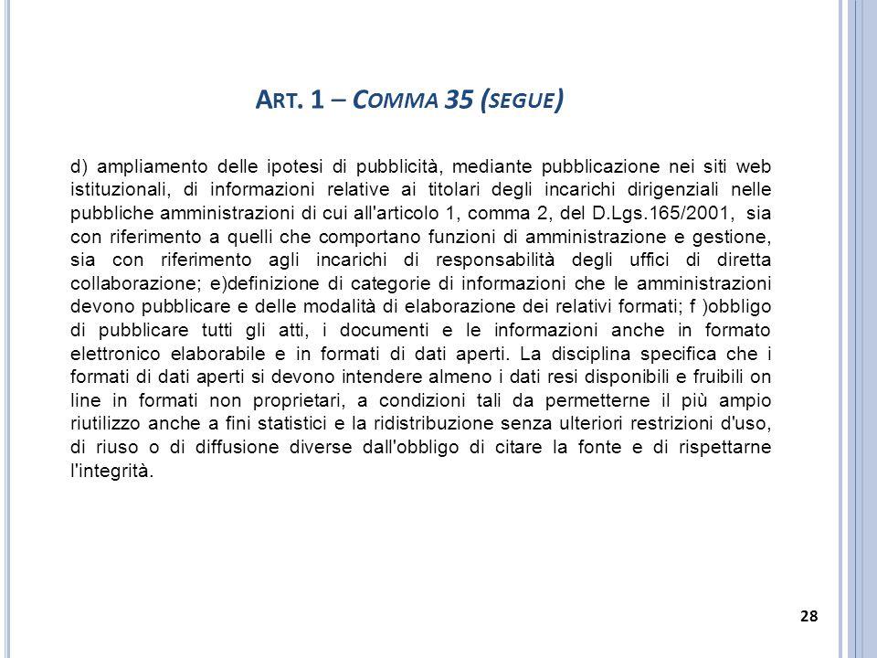 d) ampliamento delle ipotesi di pubblicità, mediante pubblicazione nei siti web istituzionali, di informazioni relative ai titolari degli incarichi di