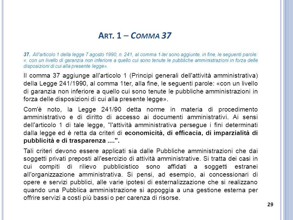 A RT. 1 – C OMMA 37 37. All'articolo 1 della legge 7 agosto 1990, n. 241, al comma 1-ter sono aggiunte, in fine, le seguenti parole: «, con un livello