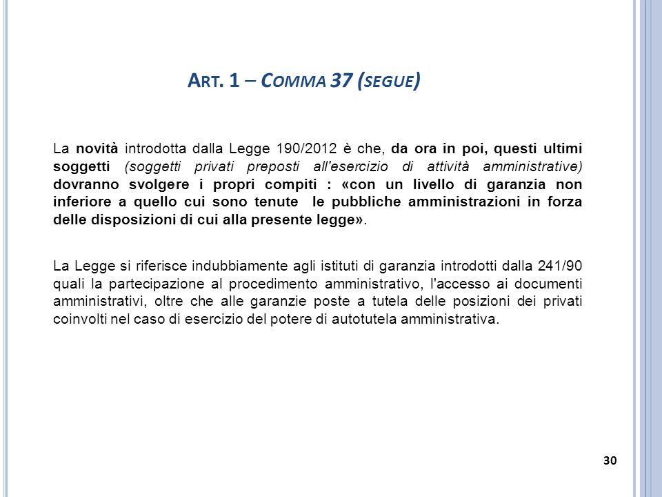La novità introdotta dalla Legge 190/2012 è che, da ora in poi, questi ultimi soggetti (soggetti privati preposti all'esercizio di attività amministra