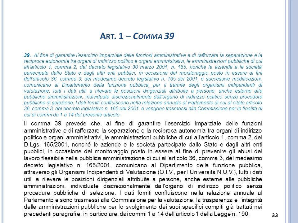 A RT. 1 – C OMMA 39 39. Al fine di garantire l'esercizio imparziale delle funzioni amministrative e di rafforzare la separazione e la reciproca autono