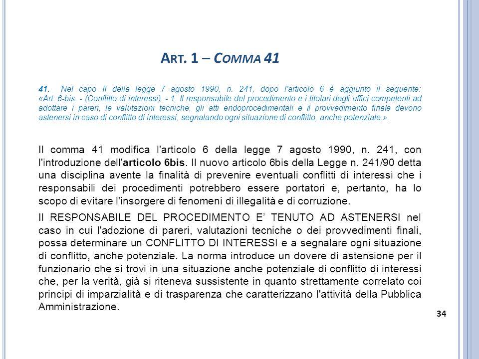 A RT. 1 – C OMMA 41 41. Nel capo II della legge 7 agosto 1990, n. 241, dopo l'articolo 6 è aggiunto il seguente: «Art. 6-bis. - (Conflitto di interess