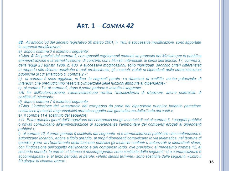 A RT. 1 – C OMMA 42 42. All'articolo 53 del decreto legislativo 30 marzo 2001, n. 165, e successive modificazioni, sono apportate le seguenti modifica