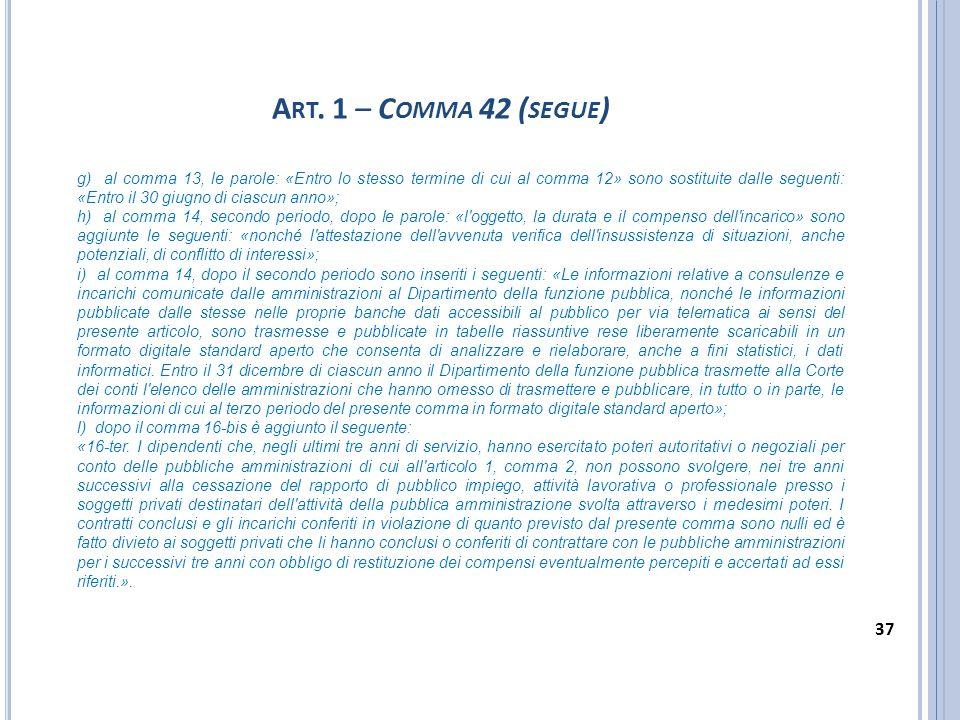 g) al comma 13, le parole: «Entro lo stesso termine di cui al comma 12» sono sostituite dalle seguenti: «Entro il 30 giugno di ciascun anno»; h) al co