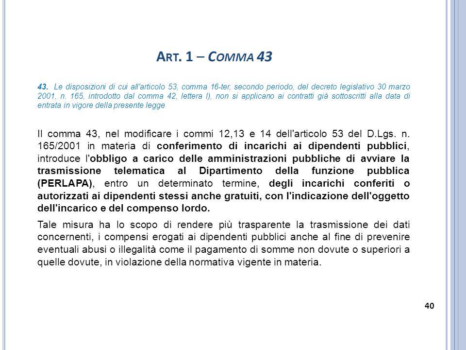 A RT. 1 – C OMMA 43 43. Le disposizioni di cui all'articolo 53, comma 16-ter, secondo periodo, del decreto legislativo 30 marzo 2001, n. 165, introdot