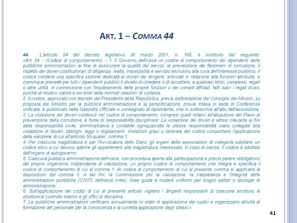 A RT. 1 – C OMMA 44 44. L'articolo 54 del decreto legislativo 30 marzo 2001, n. 165, è sostituito dal seguente: «Art. 54. - (Codice di comportamento).