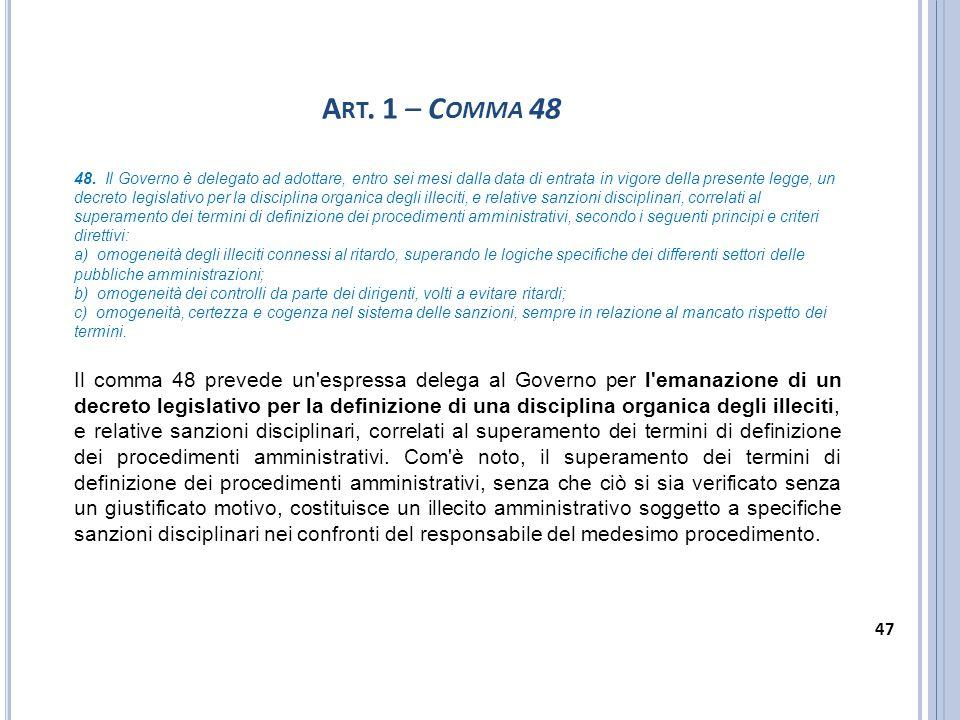 A RT. 1 – C OMMA 48 48. Il Governo è delegato ad adottare, entro sei mesi dalla data di entrata in vigore della presente legge, un decreto legislativo