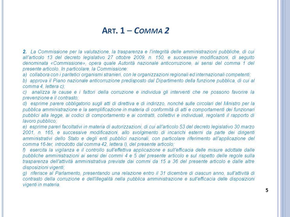 A RT. 1 – C OMMA 2 2. La Commissione per la valutazione, la trasparenza e l'integrità delle amministrazioni pubbliche, di cui all'articolo 13 del decr