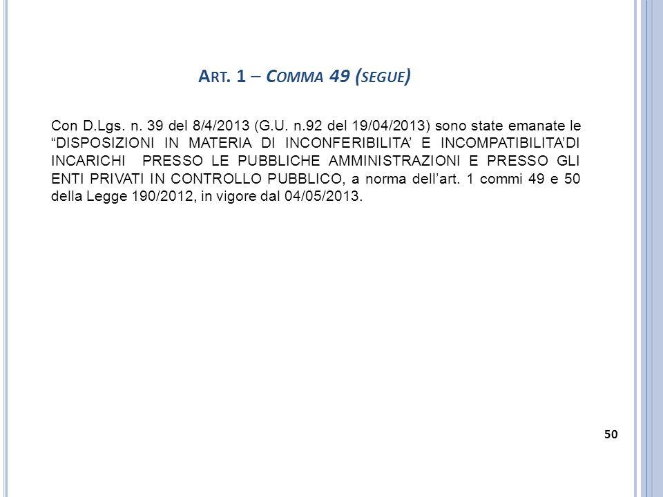 """Con D.Lgs. n. 39 del 8/4/2013 (G.U. n.92 del 19/04/2013) sono state emanate le """"DISPOSIZIONI IN MATERIA DI INCONFERIBILITA' E INCOMPATIBILITA'DI INCAR"""