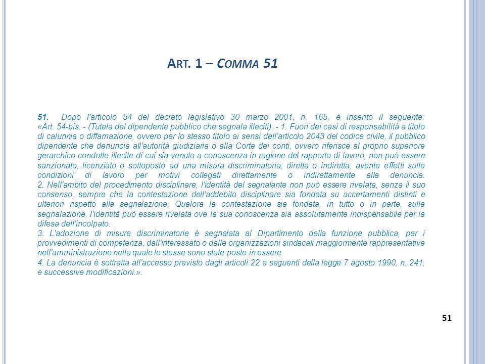 A RT. 1 – C OMMA 51 51. Dopo l'articolo 54 del decreto legislativo 30 marzo 2001, n. 165, è inserito il seguente: «Art. 54-bis. - (Tutela del dipenden