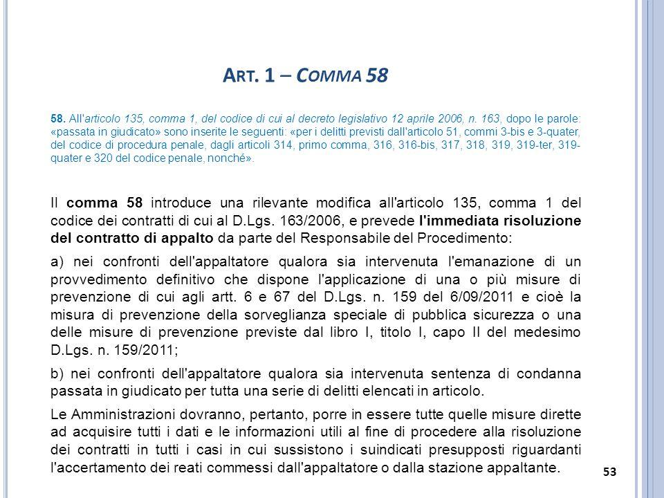 A RT. 1 – C OMMA 58 58. All'articolo 135, comma 1, del codice di cui al decreto legislativo 12 aprile 2006, n. 163, dopo le parole: «passata in giudic