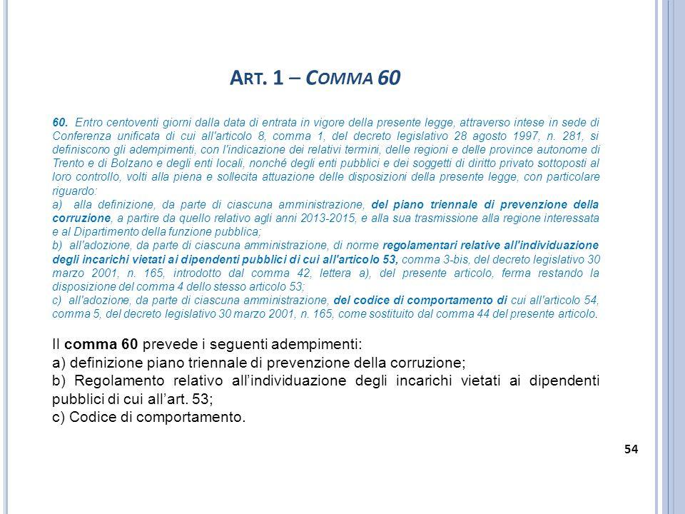 A RT. 1 – C OMMA 60 60. Entro centoventi giorni dalla data di entrata in vigore della presente legge, attraverso intese in sede di Conferenza unificat