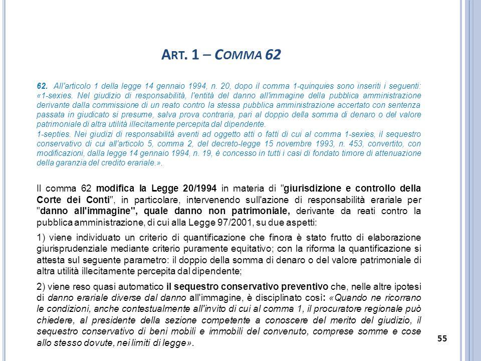 A RT. 1 – C OMMA 62 62. All'articolo 1 della legge 14 gennaio 1994, n. 20, dopo il comma 1-quinquies sono inseriti i seguenti: «1-sexies. Nel giudizio