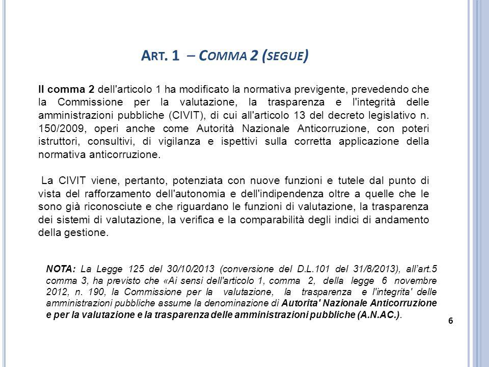A RT. 1 – C OMMA 2 ( SEGUE ) Il comma 2 dell'articolo 1 ha modificato la normativa previgente, prevedendo che la Commissione per la valutazione, la tr