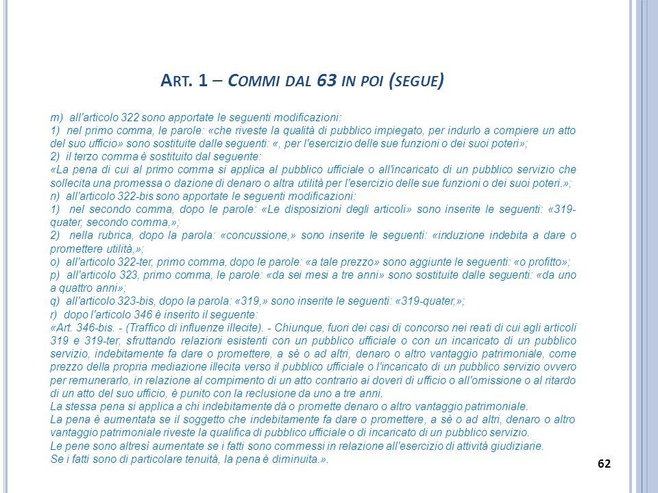 m) all'articolo 322 sono apportate le seguenti modificazioni: 1) nel primo comma, le parole: «che riveste la qualità di pubblico impiegato, per indurl