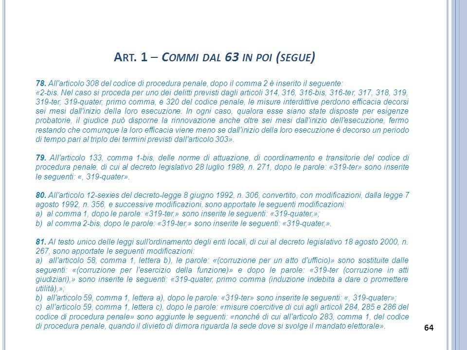 78. All'articolo 308 del codice di procedura penale, dopo il comma 2 è inserito il seguente: «2-bis. Nel caso si proceda per uno dei delitti previsti