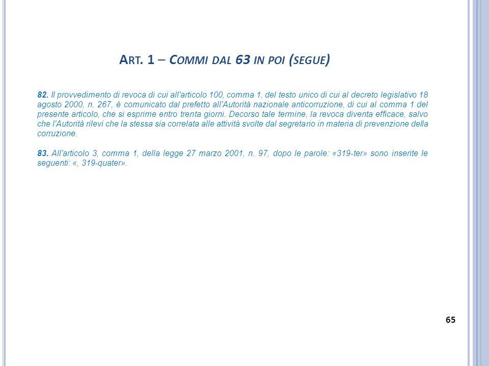 82. Il provvedimento di revoca di cui all'articolo 100, comma 1, del testo unico di cui al decreto legislativo 18 agosto 2000, n. 267, è comunicato da