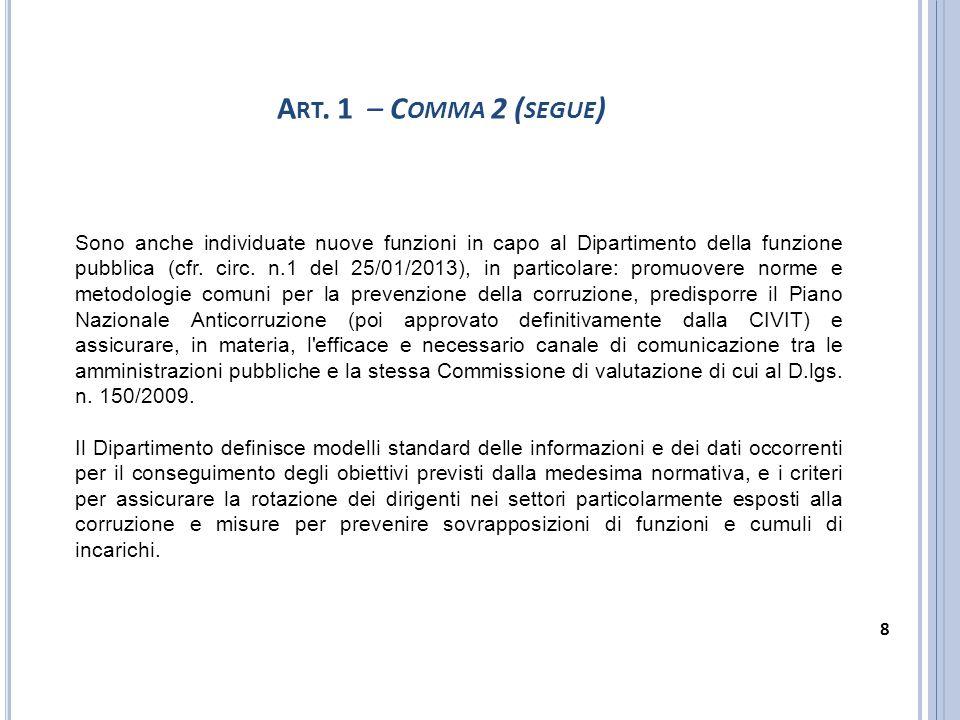Sono anche individuate nuove funzioni in capo al Dipartimento della funzione pubblica (cfr. circ. n.1 del 25/01/2013), in particolare: promuovere norm