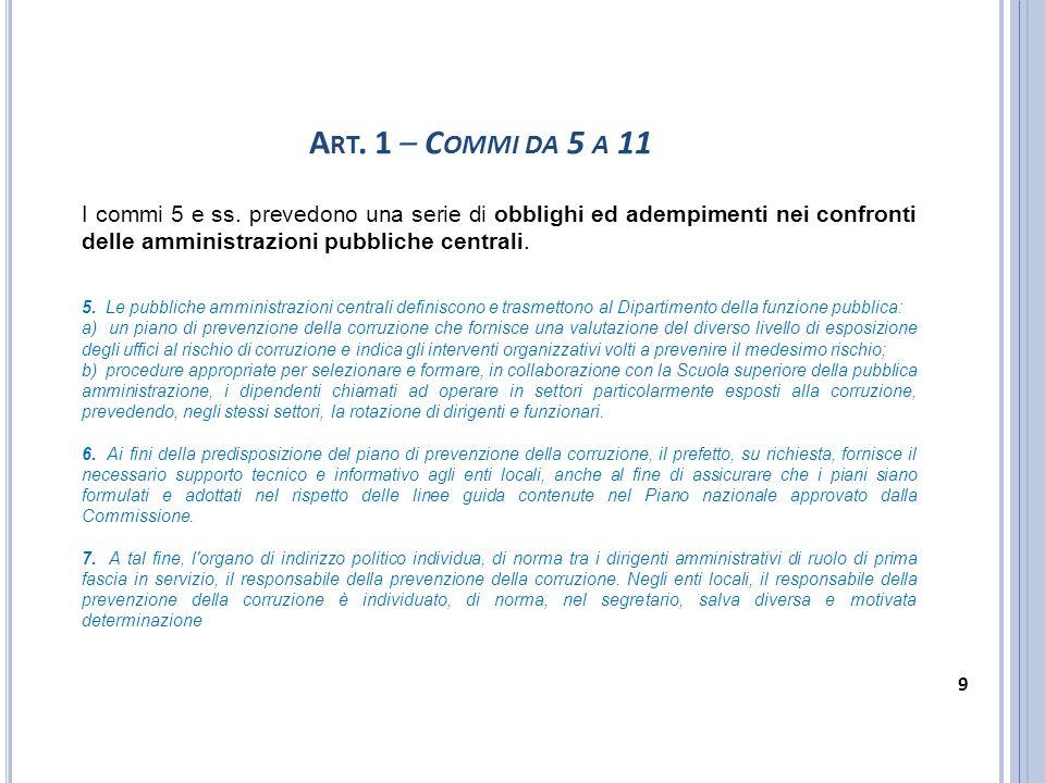 A RT. 1 – C OMMI DA 5 A 11 I commi 5 e ss. prevedono una serie di obblighi ed adempimenti nei confronti delle amministrazioni pubbliche centrali. 5. L