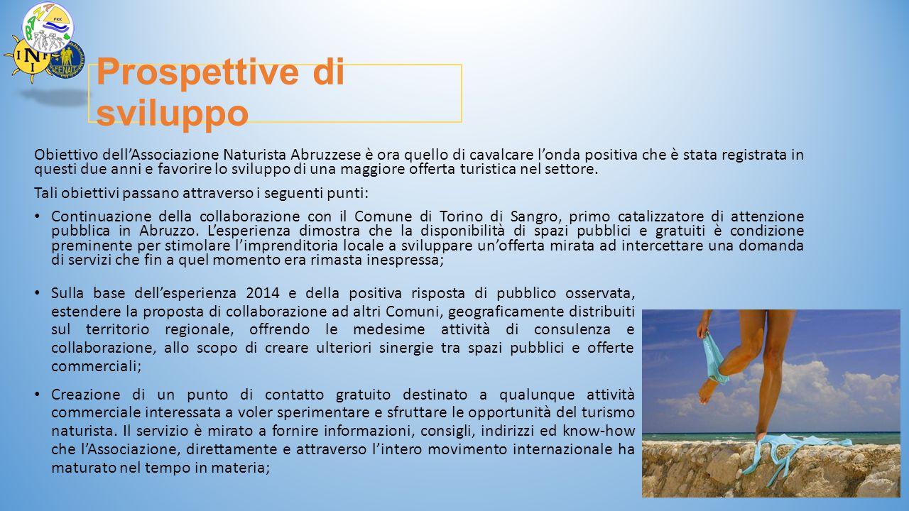 Prospettive di sviluppo Obiettivo dell'Associazione Naturista Abruzzese è ora quello di cavalcare l'onda positiva che è stata registrata in questi due
