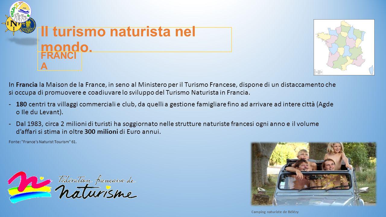 Il turismo naturista nel mondo. In Francia la Maison de la France, in seno al Ministero per il Turismo Francese, dispone di un distaccamento che si oc