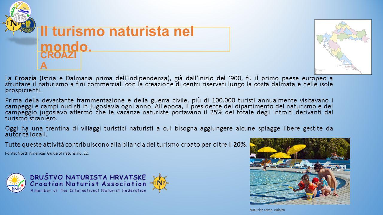 Il turismo naturista nel mondo. La Croazia (Istria e Dalmazia prima dell'indipendenza), già dall'inizio del '900, fu il primo paese europeo a sfruttar