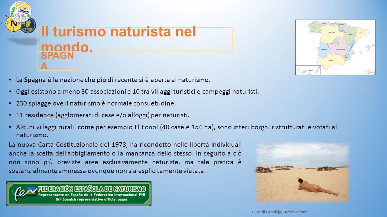 Il turismo naturista nel mondo. La Spagna è la nazione che più di recente si è aperta al naturismo. Oggi esistono almeno 30 associazioni e 10 tra vill