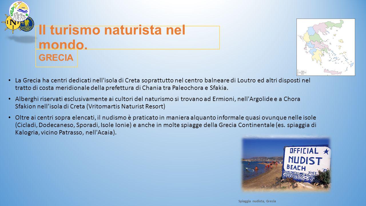 Il turismo naturista nel mondo. La Grecia ha centri dedicati nell'isola di Creta soprattutto nel centro balneare di Loutro ed altri disposti nel tratt