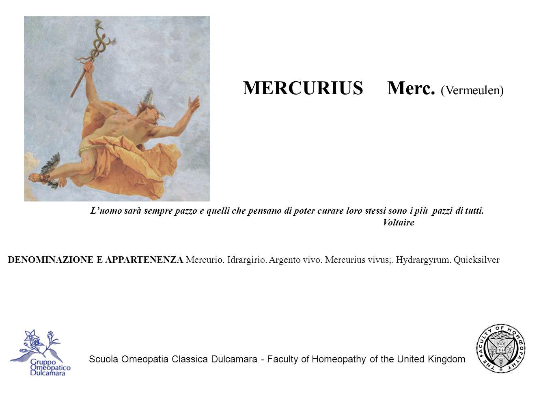 Scuola Omeopatia Classica Dulcamara - Faculty of Homeopathy of the United Kingdom DA CONFRONTARE CON Mercurius solubilis.