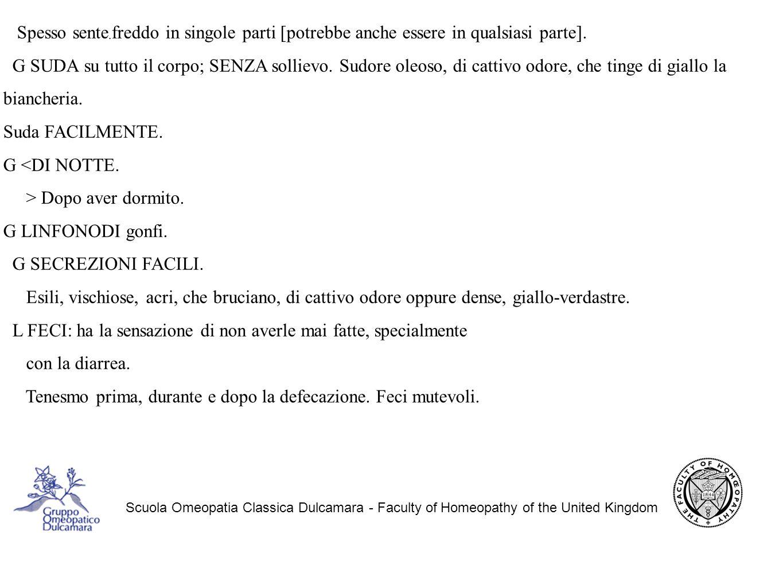 Scuola Omeopatia Classica Dulcamara - Faculty of Homeopathy of the United Kingdom Spesso sente.