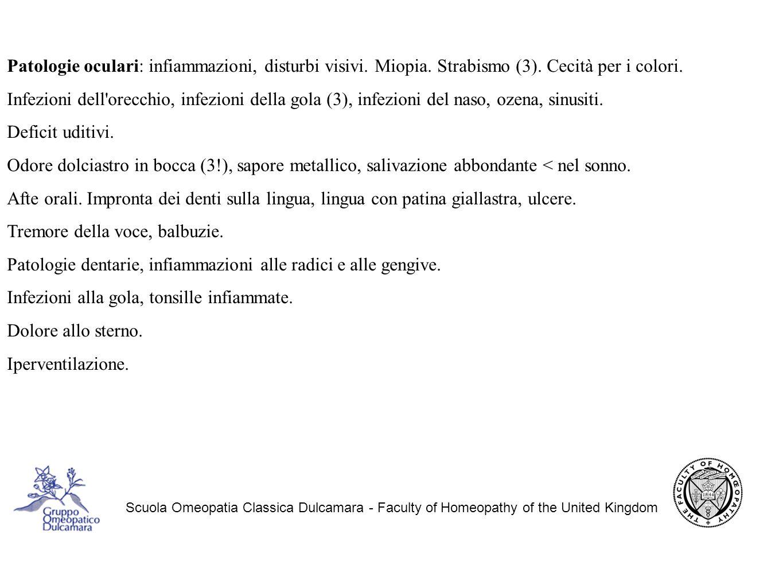 Scuola Omeopatia Classica Dulcamara - Faculty of Homeopathy of the United Kingdom Patologie oculari: infiammazioni, disturbi visivi.
