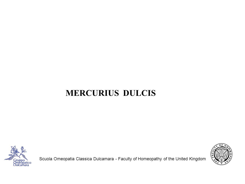Scuola Omeopatia Classica Dulcamara - Faculty of Homeopathy of the United Kingdom MERCURIUS DULCIS