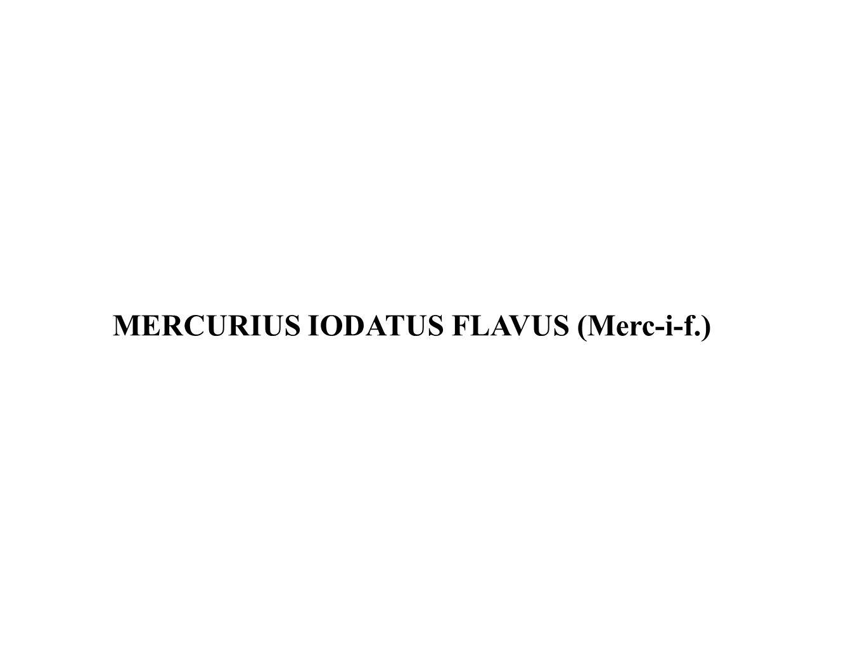 MERCURIUS IODATUS FLAVUS (Merc-i-f.)