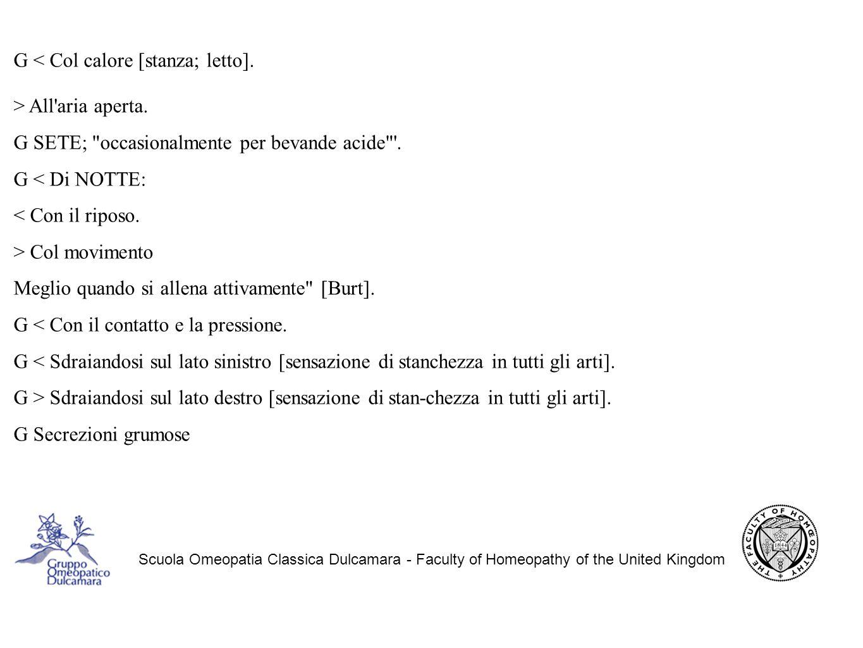Scuola Omeopatia Classica Dulcamara - Faculty of Homeopathy of the United Kingdom G < Col calore [stanza; letto].